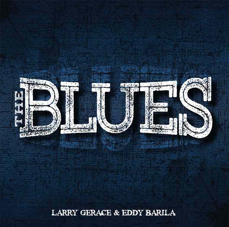 The Blues-Larry Gerace and Eddy Barila